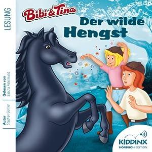 Der wilde Hengst (Bibi und Tina) Hörbuch
