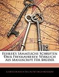 Fessler's Sämmtliche Schriften Über Freymaurerey, Ignatius Aurelius Fessler and Friedrich Mossdorf, 1144319145