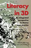 Literacy in 3D: An integrated perspective in theory and practice
