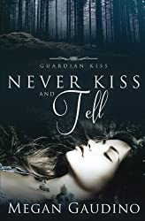 Never Kiss and Tell (Guardian Kiss) (Volume 2)
