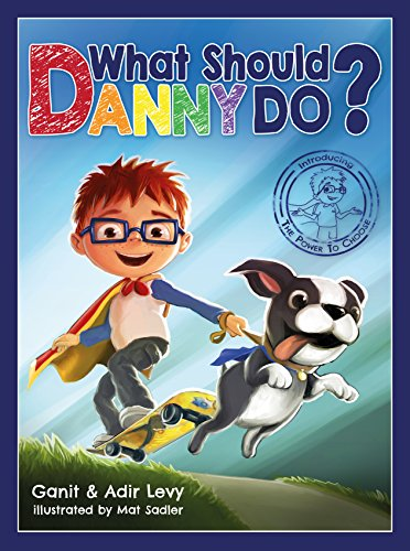 What Should Danny Do? (The Power to Choose Series) ()