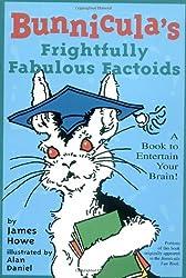 Bunnicula's Frightfully Fabulous Factoids: A Book to Entertain Your Brain