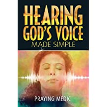 Hearing God's Voice Made Simple (The Kingdom of God Made Simple Book 3)