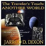 The Traveler's Touch: Another World | Jarrod D. Dixon