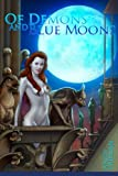 img - for 'Of Demons and Blue Moons': An adult themed supernatural adventure, with original art illustrations. (Of Demons and Blu Moons) (Volume 1) book / textbook / text book