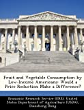 Fruit and Vegetable Consumption by Low-Income Americans, Diansheng Dong, 1249206847