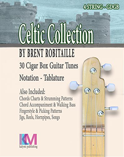 4 String Cigar Box Guitar : 30 Tunes, Chord Charts, Accompaniment in the Celtic Style (Collection Cigar Box)
