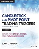 Candlestick and Pivot Point Trading Triggers + Website: Setups for Stock, Forex, and Futures Markets (Wiley Trading)