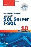 Sams Teach Yourself Microsoft SQL Server T-SQL in