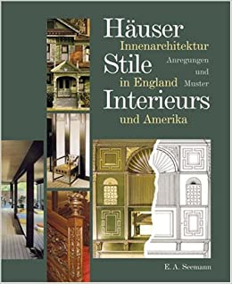 Innenarchitektur Bücher häuser stile interieurs innenarchitektur in und amerika