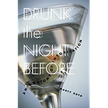 Drunk the Night Before: An Anatomy of Intoxication