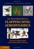 An Introduction to Flapping Wing Aerodynamics, Wei Shyy and Hikaru Aono, 1107037263