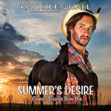 Summer's Desire: Cowboy's Seasons, Book 1 Audiobook by Kathleen Ball Narrated by Tom Sleeker