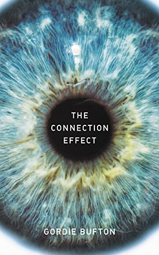 The Connection Effect: An Entrepreneur's Playbook To Unlocking The Present Moment by [Bufton, Gordie]
