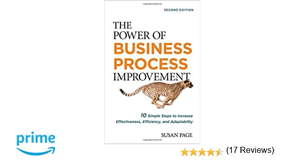 The Power of Business Process Improvement: 10 Simple Steps to ...