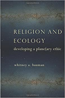 Book Religion and Ecology: Developing a Planetary Ethic