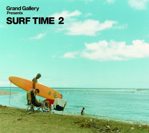 Vol. 2-Grand Gallery Presents Surf Time by Grand Gallery Presents Surf Time - Gallery Grand Presents