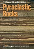 Pyroclastic Rocks, Fisher, R. and Schmincke, H., 3540513418