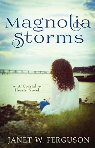 Magnolia Storms (A Coastal Hearts Novel) cover