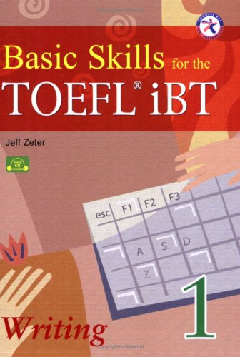 Basic Skills for the TOEFL iBT 1, Writing Book (with Audio CD, Transcript & Answer Key)