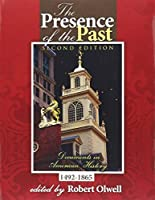 The Presence of the Past: Documents in American History 1492-1865