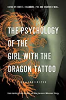 The Psychology Of The Girl With The Dragon