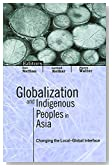 Globalization and Indigenous Peoples in Asia: Changing the Local-Global Interface