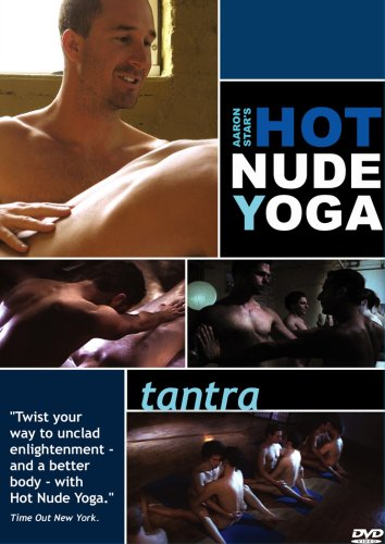 Hot Nude Yoga Tantra, Tantric Yoga Routine Practiced Naked For Straight & Gay Men Lead by Aaron Star, Filmed In Chelsea New York City