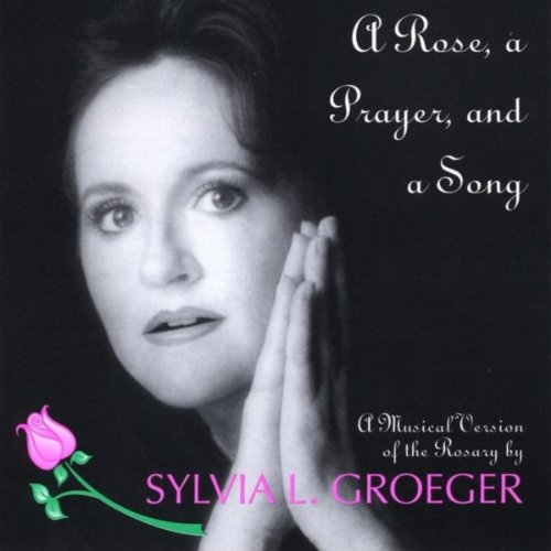 (A Rose, A Prayer, And A Song)