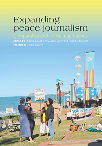 Expanding peace journalism: comparative and critical approaches by Sydney University Press