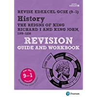 Revise Edexcel GCSE (9-1) History King Richard I and King John Revision Guide and Workbook: (with free online edition) (Revise Edexcel GCSE History 16)