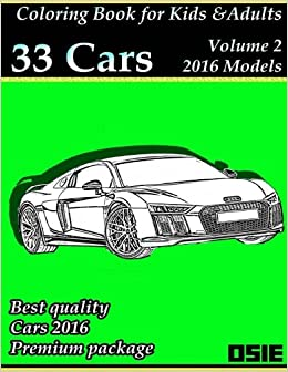 Book Coloring Book For Kids and Adults: Cars 2016: Supercars, Streetcars, Pickups, Trucks, Racecars to color: Volume 2 (Cars Coloring)