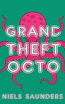 Grand Theft Octo by [Saunders, Niels]