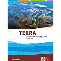 TERRA Erdkunde Einführungsphase Oberstufe. Ausgabe Niedersachsen: Schülerbuch Klasse 11 (G9) (TERRA Erdkunde. Ausgabe Niedersachsen ab 2018)