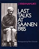 Last Talks at Saanen, 1985, J. Krishnamurti, 0060647981