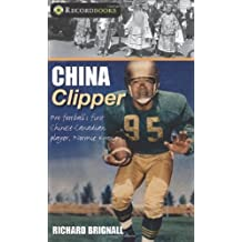 China Clipper: Pro football's first Chinese-Canadian player, Normie Kwong (Lorimer Recordbooks) by Richard Brignall (2010-09-07)