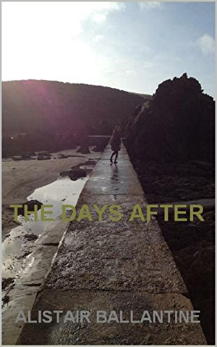 The Days After by [Ballantine, Alistair]