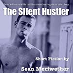 The Silent Hustler | Sean Meriwether