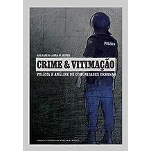 Crime e Vitimação. Polícia e Análise de Comunidades Urbanas