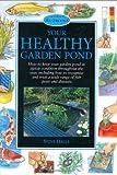 Your Healthy Garden Pond (Pond & Aquatic)