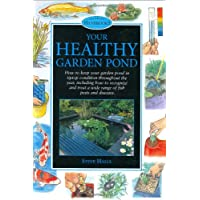 Your Healthy Garden Pond (Pond & Aquatic)