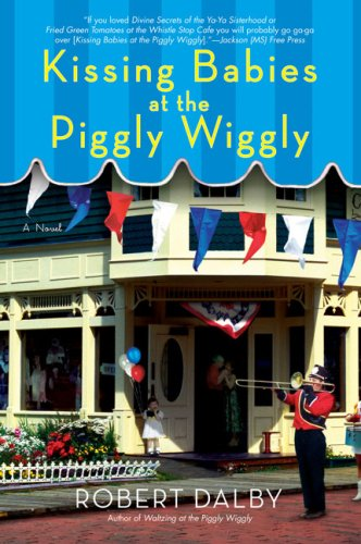 Read Online Kissing Babies at the Piggly Wiggly ebook