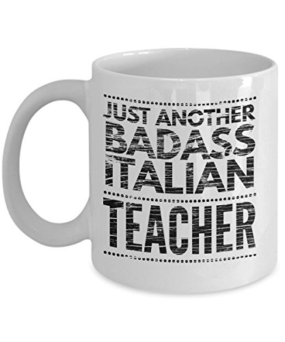 Just Another Badass Italian Teacher Mug - Cool Coffee Cup