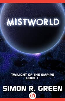 Mistworld (Twilight of the Empire Book 1) by [Green, Simon R.]