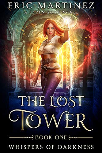 The Lost Tower: A Seven Sons Novel (Whispers of Darkness Book 1)