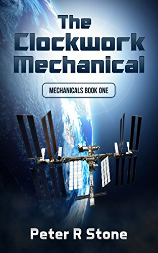 Book: The Clockwork Mechanical (Mechanicals Book 1) by Peter R Stone