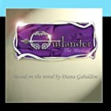 Outlander - The Musical. Based on the novel by Diana Gabaldon by Academy Recordings
