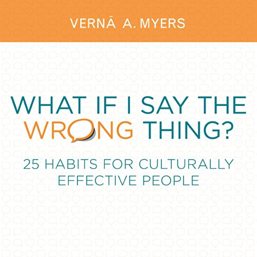 What if I Say the Wrong Thing?: 25 Habits for Culturally Effective People by American Bar Association
