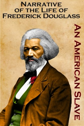 Download Narrative of the Life of Frederick Douglass: An American Slave: (Timeless Classic Books) pdf