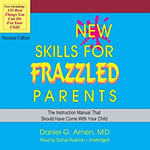 New Skills for Frazzled Parents, Revised Edition Audiobook